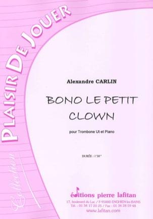Bono le petit clown Alexandre Carlin Partition Trombone - laflutedepan