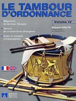 Le Tambour D' Ordonnance Volume 4 Robert Goute Partition laflutedepan