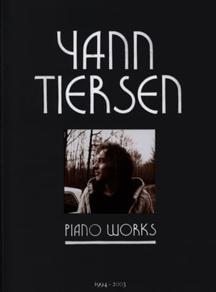 Yann Tiersen - Piano Works - Partition - di-arezzo.fr