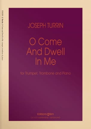 O Come and Dwell in Me Joseph Turrin Partition laflutedepan