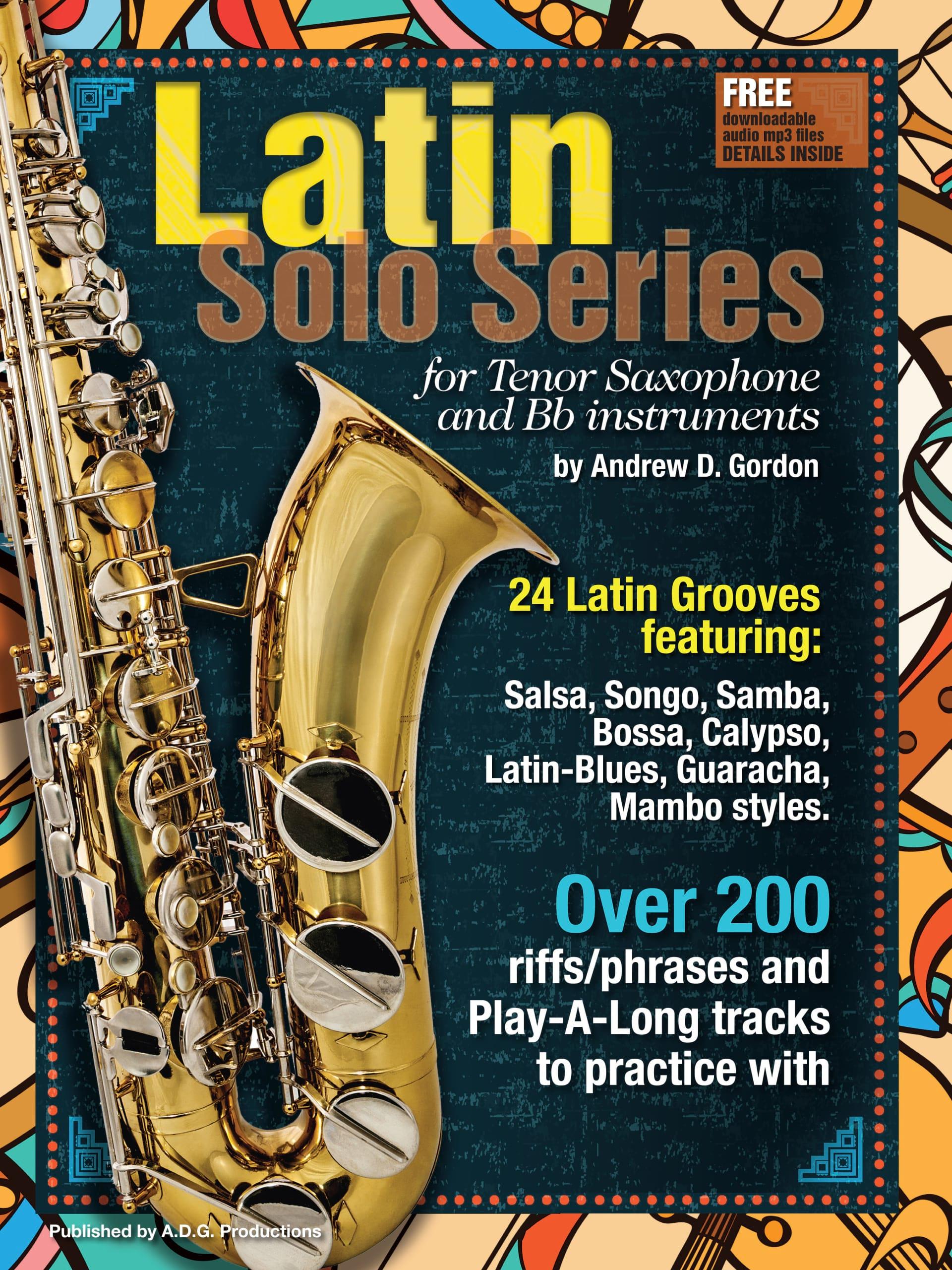Latin Solo Series for Tenor Sax - Andrew D. Gordon - laflutedepan.com