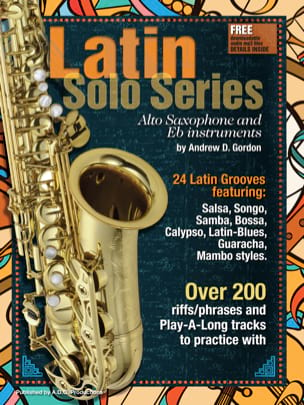 Latin Solo Series for Alto Sax Andrew D. Gordon Partition laflutedepan