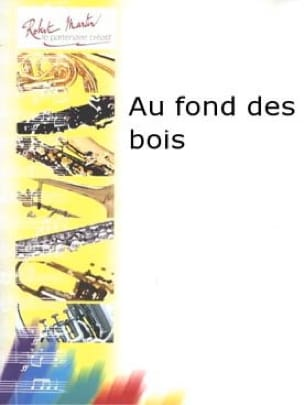 Au Fond des Bois - Jérôme Naulais - Partition - laflutedepan.com