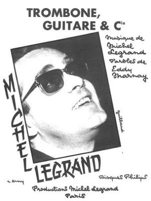 Michel Legrand - Trombone, Guitare et Cie - Partition - di-arezzo.fr
