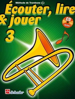 Écouter Lire et Jouer - Méthode Volume 3 - Trombone - laflutedepan.com