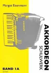 Akkordeon-Schulwerk - Band 1A Margot Eisenmann Partition laflutedepan