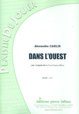 Dans l'Ouest Alexandre Carlin Partition Trompette - laflutedepan