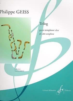 Trilog Philippe Geiss Partition Saxophone - laflutedepan