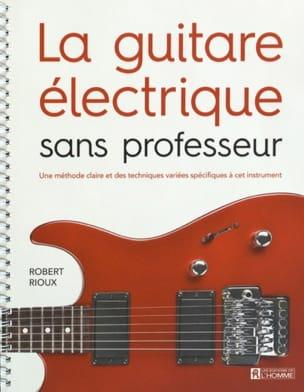 La guitare électrique sans professeur Robert Rioux laflutedepan
