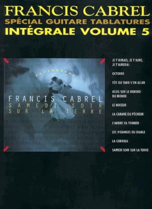 Intégrale Tablatures Volume 5 Françis Cabrel Partition laflutedepan