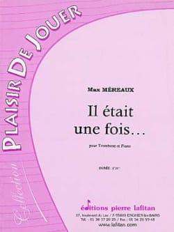 Il Etait Une Fois Max Méreaux Partition Trombone - laflutedepan
