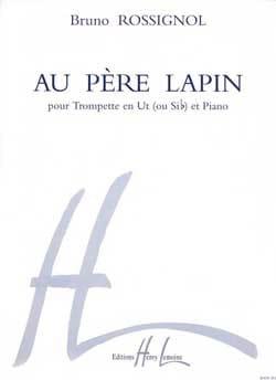 Au Père Lapin Bruno Rossignol Partition Trompette - laflutedepan
