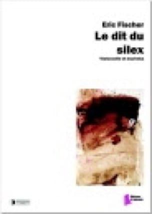 Le dit du silex - Eric Fischer - Partition - laflutedepan.com
