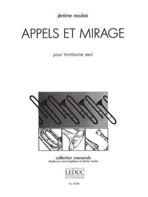 Appels Et Mirage Jérôme Naulais Partition Trombone - laflutedepan