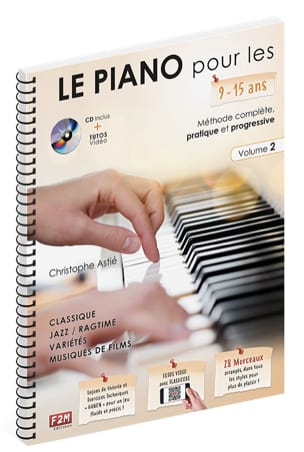 Christophe Astié - The PIANO for 9-15 years old ... - Volume 2 - Partition - di-arezzo.co.uk