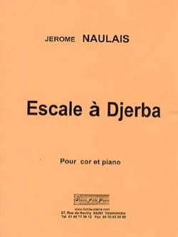 Escale à Djerba Jérôme Naulais Partition Cor - laflutedepan