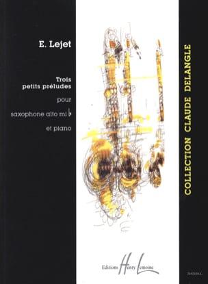 Trois Petits Préludes Edith Lejet Partition Saxophone - laflutedepan