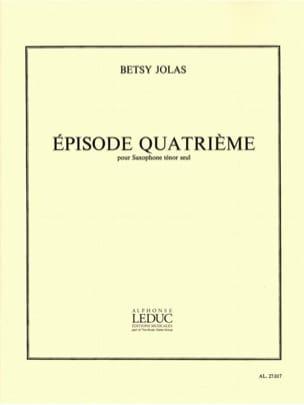 Episode 4ème Betsy Jolas Partition Saxophone - laflutedepan