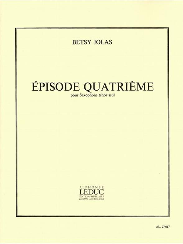 Episode 4ème - Betsy Jolas - Partition - Saxophone - laflutedepan.com