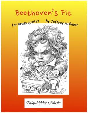 Beethoven's Fit - Brass Quintet - Jeffrey H. Bauer - laflutedepan.com