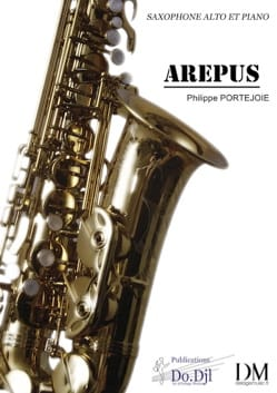 Arepus Philippe Portejoie Partition Saxophone - laflutedepan