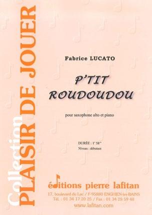 P'tit roudoudou - Fabrice Lucato - Partition - laflutedepan.com