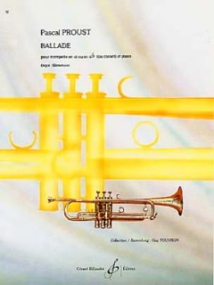 Ballade - Pascal Proust - Partition - Trompette - laflutedepan.com