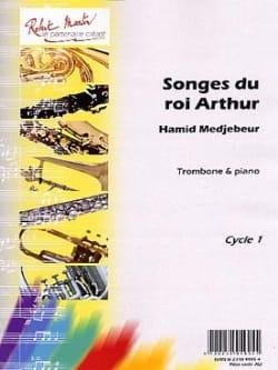 Songes du Roi Arthur Hamid Medjebeur Partition Trombone - laflutedepan