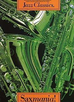 Saxmania! Jazz Classics Partition Saxophone - laflutedepan
