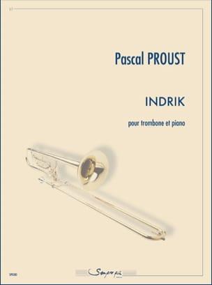 Indrik - Pascal Proust - Partition - Trombone - laflutedepan.com