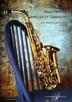 Prélude et larghetto Pascal Proust Partition Saxophone - laflutedepan