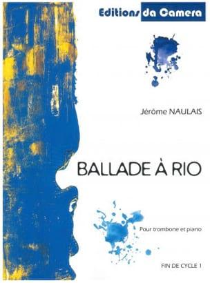 Ballade à Rio Jérôme Naulais Partition Trombone - laflutedepan