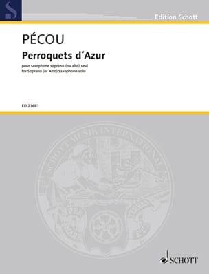 Perroquets d'Azur Thierry Pécou Partition Saxophone - laflutedepan