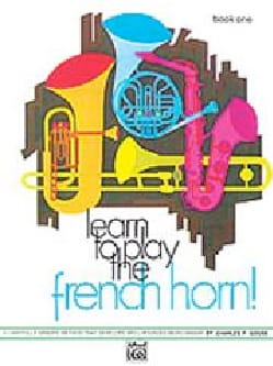 Learn To Play French Horn! Book 1 Charles F. Gouse laflutedepan