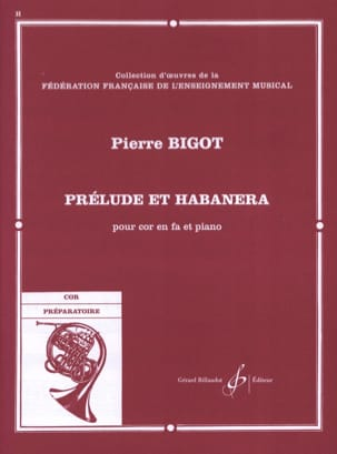 Prélude Et Habanera Pierre Bigot Partition Cor - laflutedepan