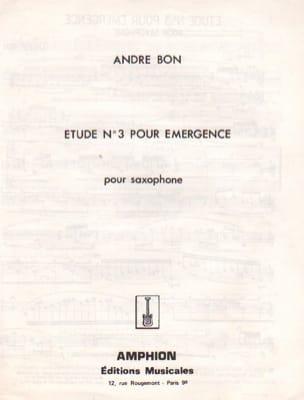 Etude N° 3 Pour Emergence André Bon Partition Saxophone - laflutedepan