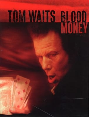Tom Waits - Blood Money - Partition - di-arezzo.co.uk