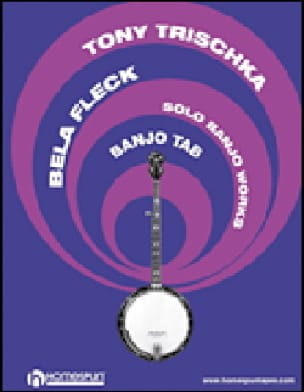 Solo Banjo Works - Tony Trischka & Bela Fleck - laflutedepan.com