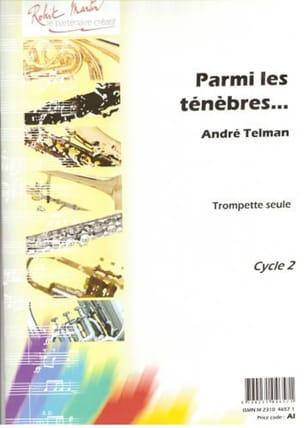 Parmi les Ténèbres... André Telman Partition Trompette - laflutedepan
