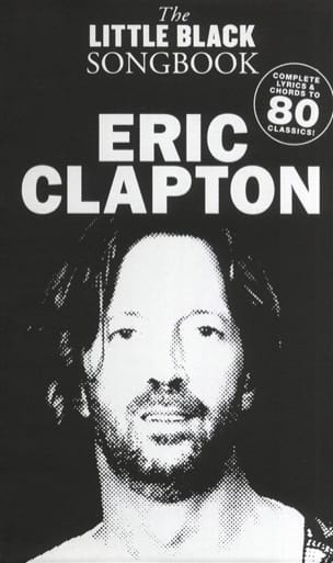 The Little Black Songbook Eric Clapton Partition laflutedepan