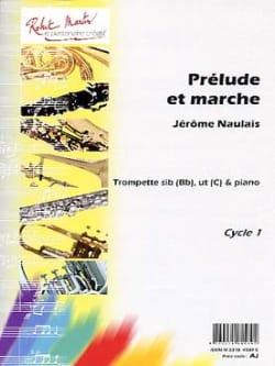 Prélude Et Marche - Jérôme Naulais - Partition - laflutedepan.com