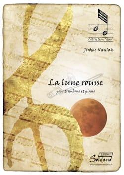 La Lune Rousse Jérôme Naulais Partition Trombone - laflutedepan