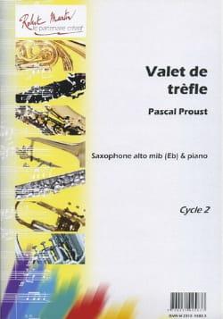 Valet de trèfle Pascal Proust Partition Saxophone - laflutedepan