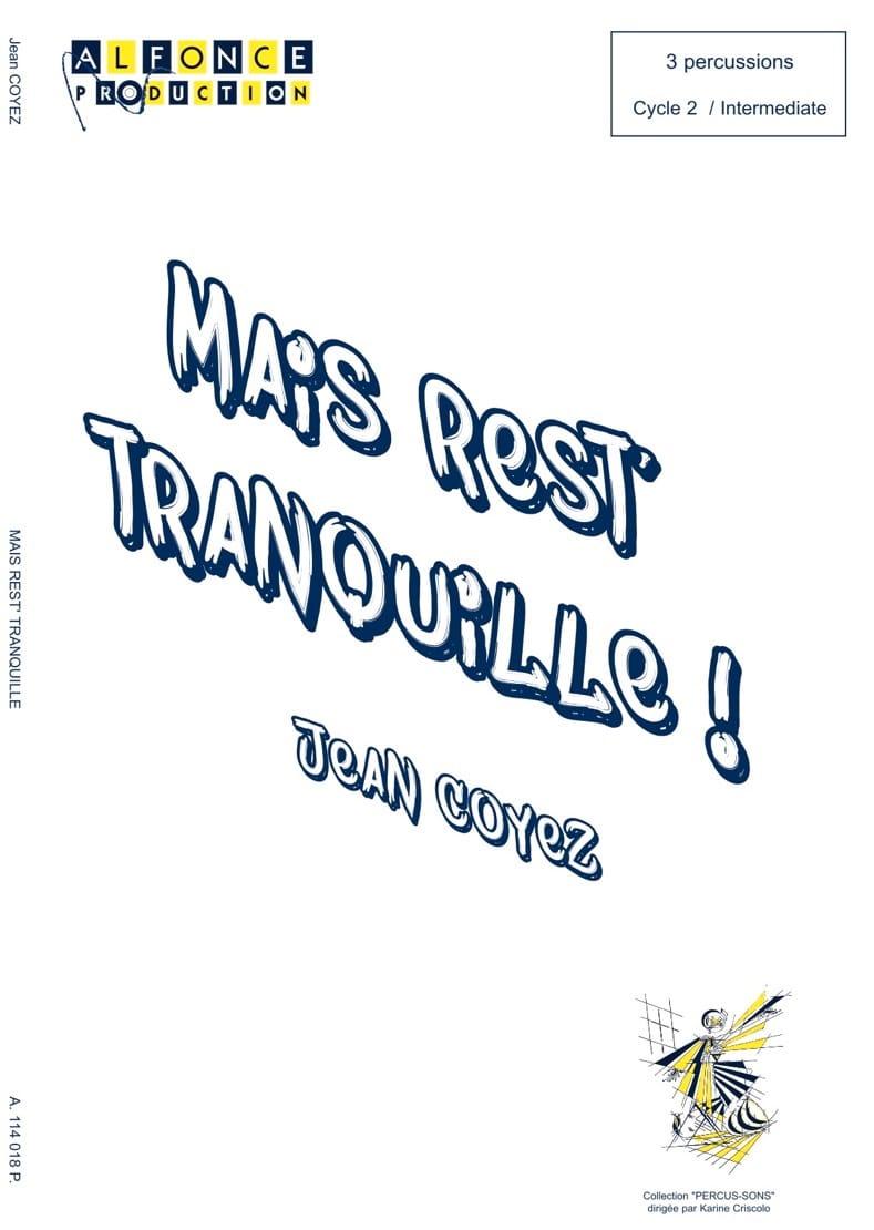 Mais rest' tranquille! - Jean Coyez - Partition - laflutedepan.com