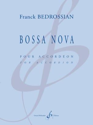 Bossa Nova Franck Bedrossian Partition Accordéon - laflutedepan