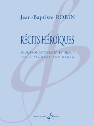 Récits Héroïques Jean-Baptiste Robin Partition laflutedepan