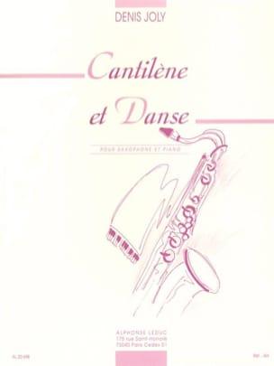 Cantilène Et Danse Denis Joly Partition Saxophone - laflutedepan