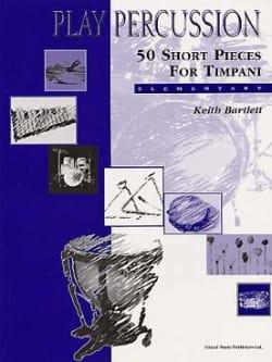 50 Short Pieces For Timpani - Elementary Keith Bartlett laflutedepan