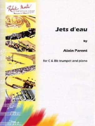 Jets d'eau - Alain Parent - Partition - Trompette - laflutedepan.com