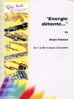 Energie Détente... Alain Parent Partition Trompette - laflutedepan